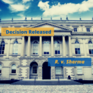 Image of the Ontario Court of Appeal, with the words Decision Released and R v Sharma overlaid on top