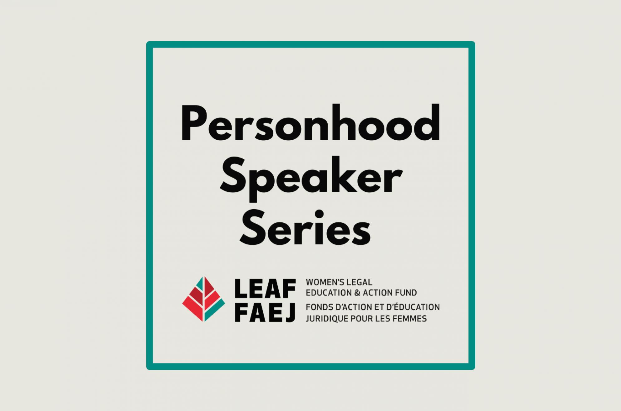Personhood Speaker Series with LEAF logo